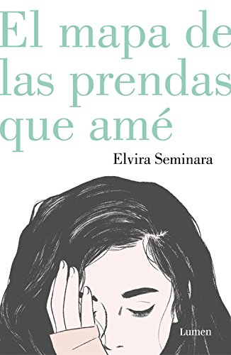 El mapa de las prendas que ame / A Map of the Clothes I loved (Spanish Edition) [Elvira Seminara] (Tapa Blanda)