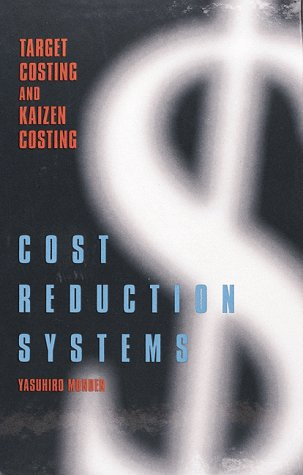 Cost Reduction Systems: Target Costing and Kaizen Costing - Reduction System
