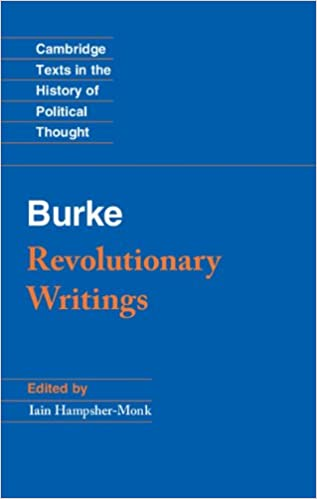 Download online Revolutionary Writings: Reflections on the Revolution in France and the First Letter on a Regicide Peace (Cambridge Texts in the History of Political Thought) PDF