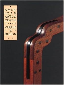 Book American Arts & Crafts: Virtue in Design