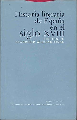 Historia literaria de España en el siglo XVIII La Dicha de ...