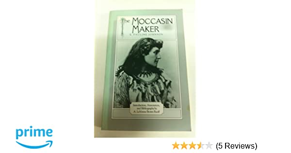 Amazon.com: The Moccasin Maker (9780816509102): E. Pauline Johnson: Books