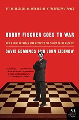 Bobby Fischer Goes to War: How the Soviets Lost the Most Extraordinary Chess Match of All Time