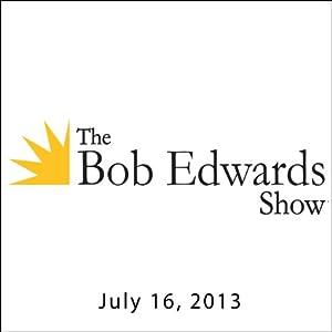 The Bob Edwards Show, Bob Dotson and Daniel Pinkwater, July 16, 2013 Radio/TV Program