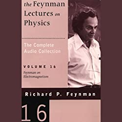 The Feynman Lectures on Physics: Volume 16, Feynman on Electromagnetism