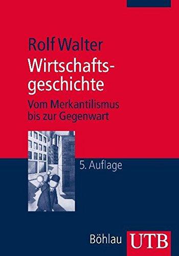 Wirtschaftsgeschichte: Vom Merkantilismus bis zur Gegenwart Taschenbuch – 16. Februar 2011 Rolf Walter UTB GmbH 3825233871 Wirtschaft / Allgemeines
