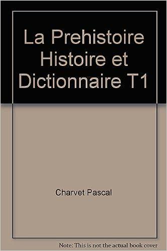 Livres gratuits La Préhistoire - Histoire et Dictionnaire pdf