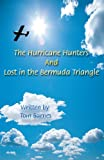 The Hurricane Hunters and Lost in the Bermuda Triangle, Tom Barnes, 0595453252