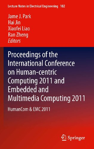 Proceedings of the International Conference on Human-centric Computing 2011 and Embedded and Multimedia Computing 2011: HumanCom & EMC 2011: 102 (Lecture Notes in Electrical Engineering) Pdf