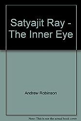 Satyajit Ray - The Inner Eye