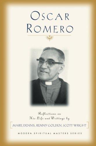 Oscar Romero: Reflections on His Life and Writings (Modern Spiritual Masters Series)