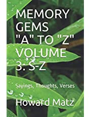 """MEMORY GEMS """"A"""" TO """"Z"""" VOLUME 3: S-Z: Sayings, Thoughts, Verses"""