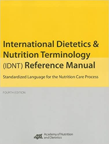 International dietetics and nutritional terminology idnt international dietetics and nutritional terminology idnt reference manual standard language for the nutrition care process this is the old edition fandeluxe Image collections