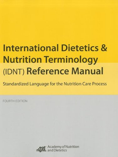 International Dietetics and Nutritional Terminology (Idnt) Reference Manual: Standard Language for the Nutrition Care Process by Brand: American Dietetic Association