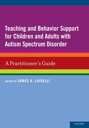 Teaching and Behavior Support for Children and Adults with Autism Spectrum Disorder: A Practitioner's Guide