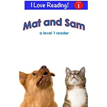 "Mat and Sam (An ""I Love Reading"" Level 1 Reader)"