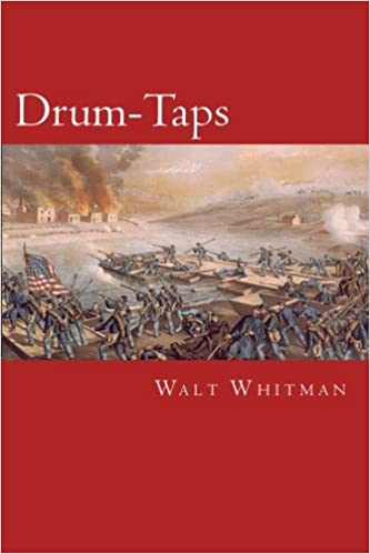 Drum-Taps: Walt Whitman, Will Jonson: 9781500814670: Amazon.com: Books