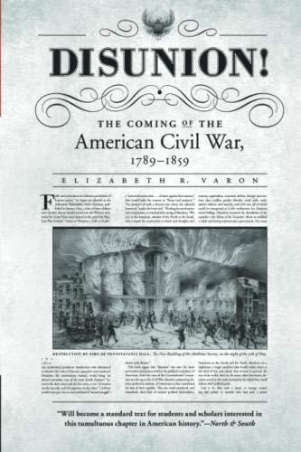 Disunion!: The Coming of the American Civil War, 1789-1859 (Littlefield History of the Civil War Era) (Religion And The Founding Of The American Republic)