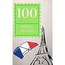 100 petites leçons de français: niveau avancé (French Edition)