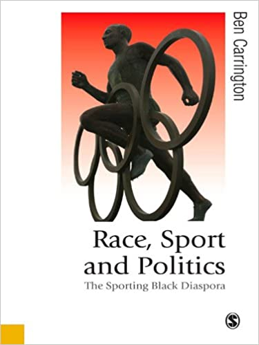 Race, Sport and Politics: The Sporting Black Diaspora (Published in  association with Theory, Culture & Society) - Kindle edition by Carrington,  Ben. Politics & Social Sciences Kindle eBooks @ Amazon.com.