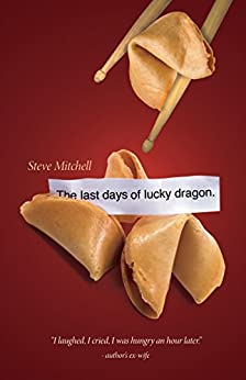 The Last Days Of Lucky Dragon by [Mitchell, Steve]