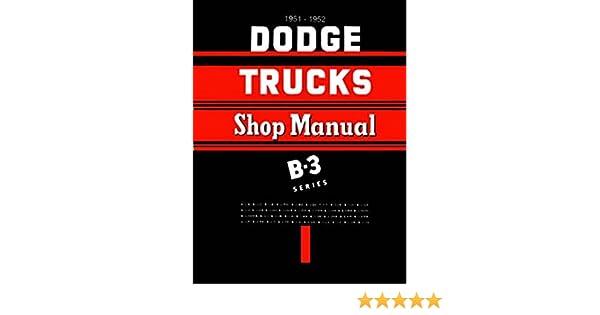 1951 1952 dodge pickup truck repair shop manual reprint b 3 models 1951 1952 dodge pickup truck repair shop manual reprint b 3 models dodge amazon books publicscrutiny Choice Image