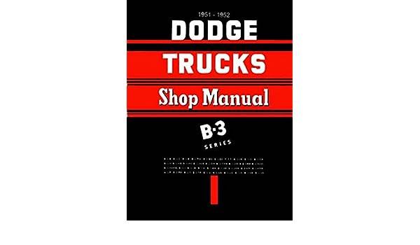 1951 1952 dodge pickup truck repair shop manual reprint b 3 1951 1952 dodge pickup truck repair shop manual reprint b 3 models dodge amazon books publicscrutiny Gallery