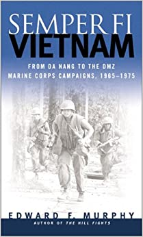 Semper-Fi: Vietnam - From Da Nang to the DMZ - Marine Corps Campaigns, 1965-1975