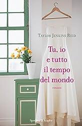 Tu, io e tutto il tempo del mondo (Italian Edition)