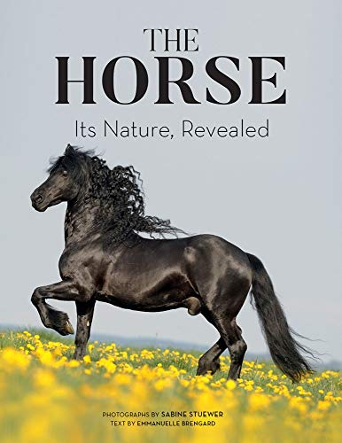 Book Cover: The Horse: Its Nature, Revealed