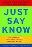 Just Say Know, Cynthia Kuhn and Scott Swartzwelder, 0393322580