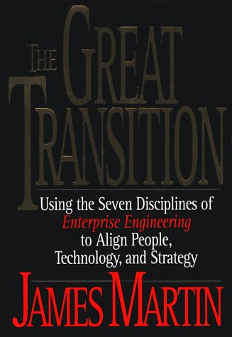 The Great Transition: Using the Seven Disciplines of Enterprise Engineering to Align People, Technology, and Strategy