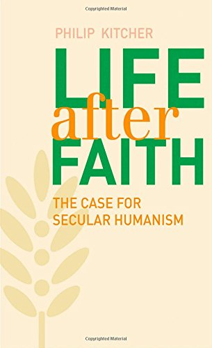 Life After Faith: The Case for Secular Humanism (T…
