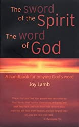 The Sword of the Spirit the Word of God: A Handbook for Praying God's Word
