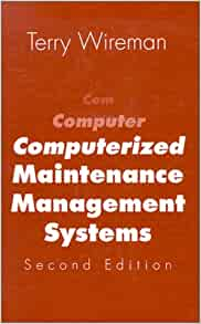 Computerized Maintenance Management Systems Terry Wireman