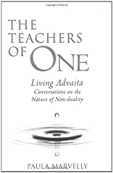 The Teachers of One: Living Advaita:  Conversations on the Nature of Non-Duality