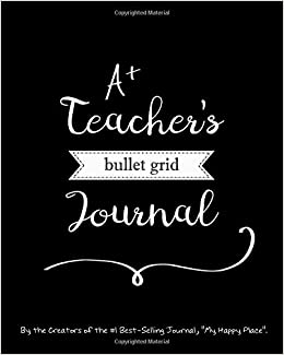 A Teacher's Bullet Grid Journal: A Perfect Gift, 150 Dot Grid and