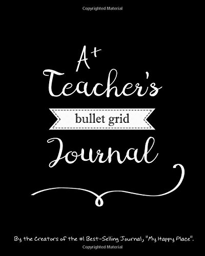 A Teacher's Bullet Grid Journal: A Perfect Gift, 150 Dot Grid and Inspiration Pages, 8x10, Professionally Designed (Journals, Notebooks and Diaries)