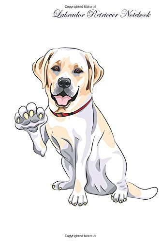 Read Online Labrador Retriever Notebook Record Journal, Diary, Special Memories, To Do List, Academic Notepad, and Much More ebook