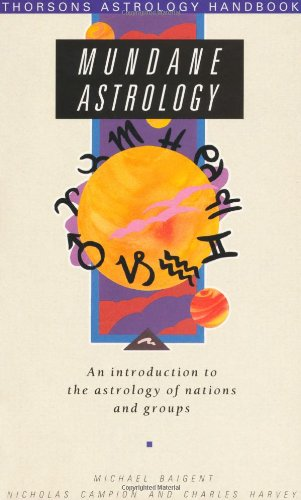 Mundane Astrology: An Introduction to the Astrology of Nations and Groups (Thorsons Astrology Handbook)