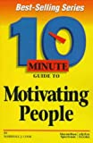 img - for 10 Minute Guide to Motivating People (10 Minute Guides) book / textbook / text book