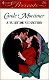 A Yuletide Seduction, Carole Mortimer, 0373121415