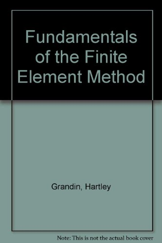 Fundamentals of the Finite Element Method