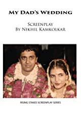 My Dad's Wedding: Screenplay (Rising Stakes Screenplays) (Volume 4) Paperback