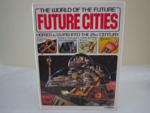 Future Cities: Homes & Living into the 21st Century