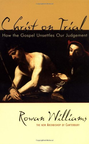 Christ on Trial: How the Gospel Unsettles Our Judgment