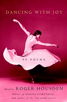 Dancing with Joy: 99 Poems by [Housden, Roger]
