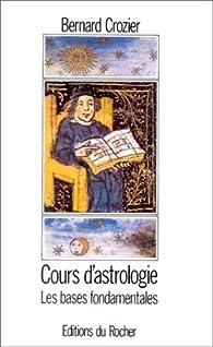 Cours d'astrologie par Bernard Crozier
