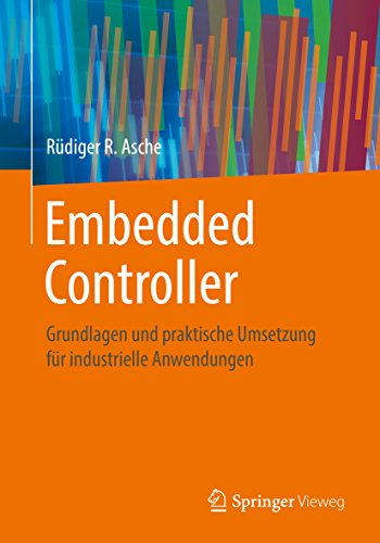 Embedded Controller: Grundlagen und praktische Umsetzung für industrielle Anwendungen (German Edition)