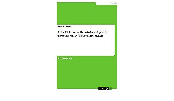 ATEX Richtlinien. Elektrische Anlagen in gasexplosionsgefährdeten ...